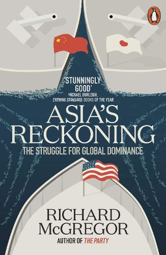 Asia's Reckoning: The Struggle for Global Dominance (Paperback)
