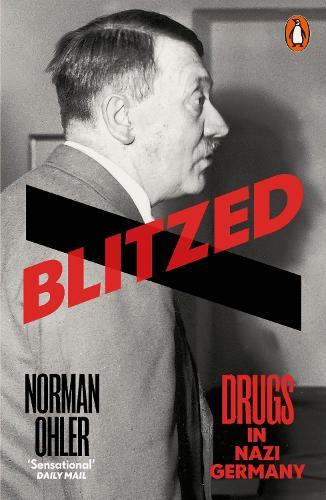 Blitzed: Drugs in Nazi Germany (Paperback)