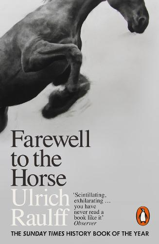 Farewell to the Horse: The Final Century of Our Relationship (Paperback)