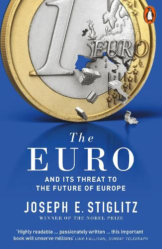The Euro: And its Threat to the Future of Europe (Paperback)
