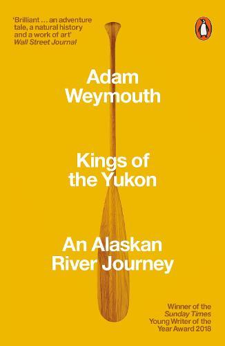 Kings of the Yukon: An Alaskan River Journey (Paperback)