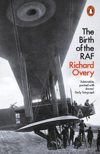 The Birth of the RAF, 1918: The World's First Air Force (Paperback)