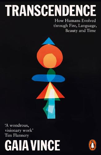 Transcendence: How Humans Evolved through Fire, Language, Beauty, and Time (Paperback)
