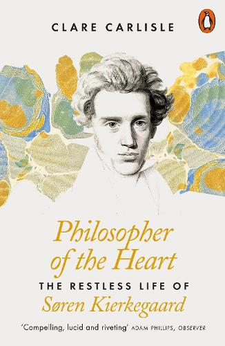 Philosopher of the Heart: The Restless Life of Soren Kierkegaard (Paperback)