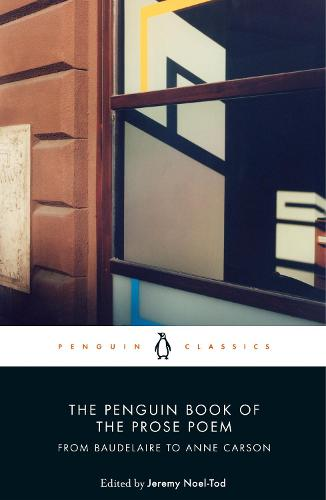 The Penguin Book of the Prose Poem: From Baudelaire to Anne Carson (Paperback)