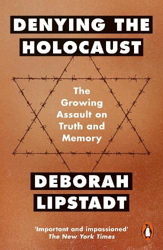 Denying the Holocaust: The Growing Assault On Truth And Memory (Paperback)