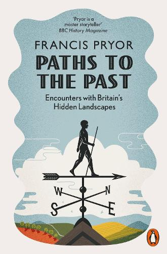 Paths to the Past: Encounters with Britain's Hidden Landscapes (Paperback)