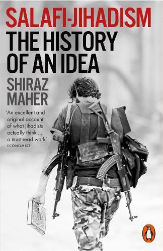 Salafi-Jihadism: The History of an Idea (Paperback)