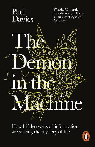The Demon in the Machine: How Hidden Webs of Information Are Finally Solving the Mystery of Life (Paperback)