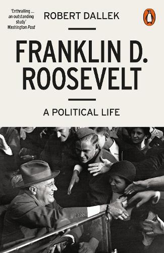 Franklin D. Roosevelt: A Political Life (Paperback)