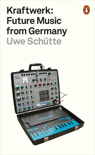 Kraftwerk: Future Music from Germany (Paperback)
