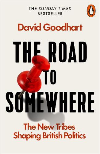 The Road to Somewhere: The New Tribes Shaping British Politics (Paperback)