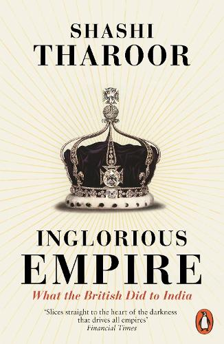 Inglorious Empire: What the British Did to India (Paperback)