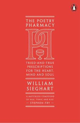 The Poetry Pharmacy: Tried-and-True Prescriptions for the Heart, Mind and Soul (Paperback)
