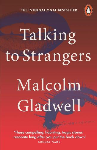 Talking to Strangers: What We Should Know about the People We Don't Know (Paperback)