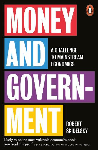 Money and Government: A Challenge to Mainstream Economics (Paperback)