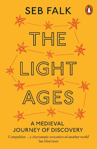 The Light Ages: A Medieval Journey of Discovery (Paperback)