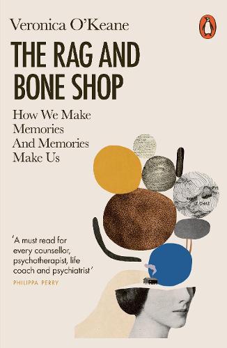The Rag and Bone Shop: How We Make Memories and Memories Make Us (Paperback)