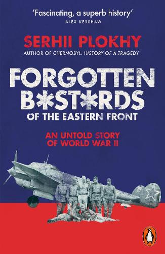 Forgotten Bastards of the Eastern Front: An Untold Story of World War II (Paperback)