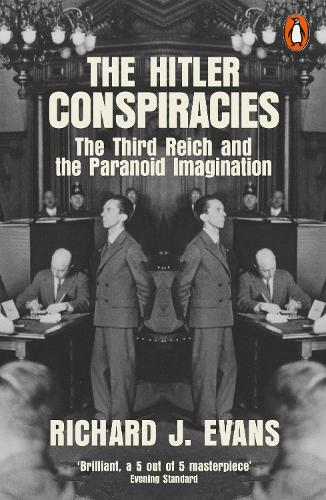 The Hitler Conspiracies: The Third Reich and the Paranoid Imagination (Paperback)