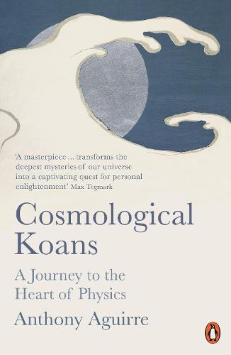 Cosmological Koans: A Journey to the Heart of Physics (Paperback)