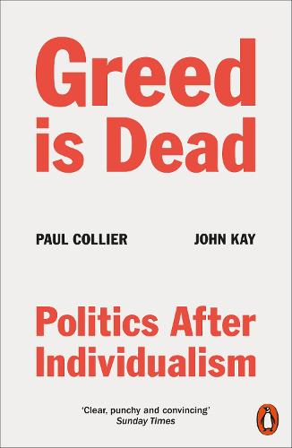 Greed Is Dead: Politics After Individualism (Paperback)
