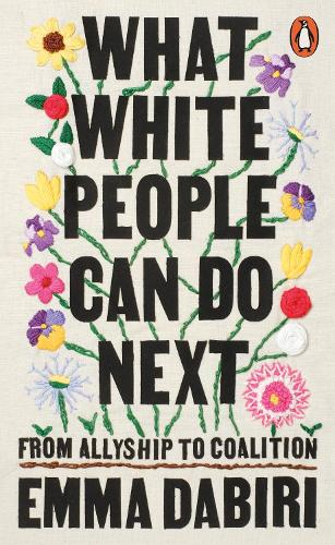 What White People Can Do Next: From Allyship to Coalition (Paperback)