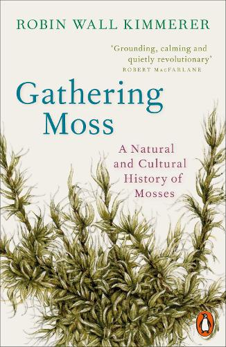 Gathering Moss: A Natural and Cultural History of Mosses (Paperback)
