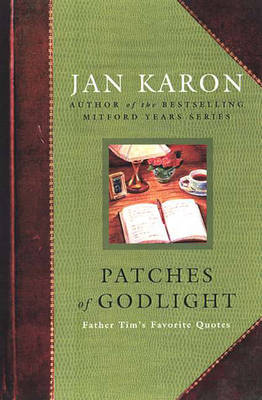 Patches of Godlight: Father Tim's Favorite Quotes (Paperback)