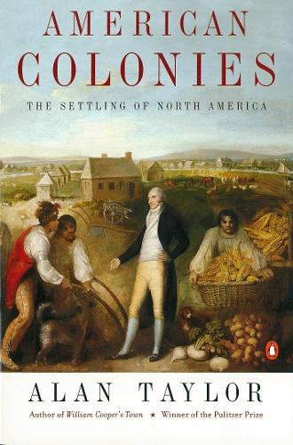 American Colonies: The Settlement of North America to 1800 (Paperback)
