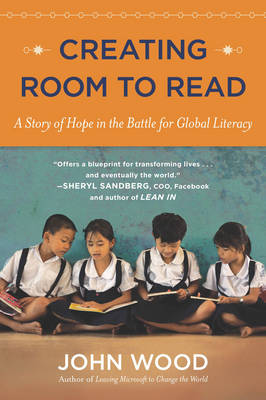 Creating Room to Read: A Story of Hope in the Battle for Global Literacy (Paperback)