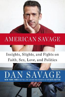 American Savage: Insights, Slights, and Fights on Faith, Sex, Love and Politics (Paperback)