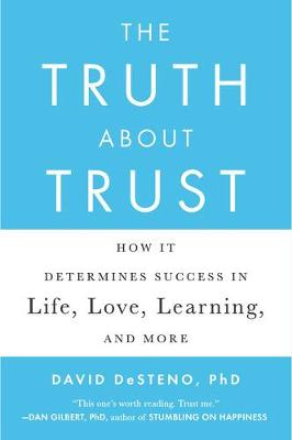 The Truth About Trust: How It Determines Success in Life, Love, Learning, and More (Paperback)