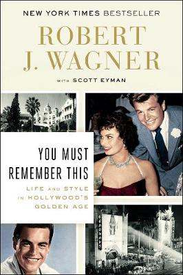 You Must Remember This: Life and Style in Hollywood's Golden Age (Paperback)