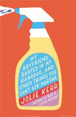 My Boyfriend Barfed In My Handbag ... And Other Things You Can't Ask Martha (Paperback)