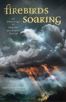 Firebirds Soaring: An Anthology of Original Speculative Fiction (Paperback)
