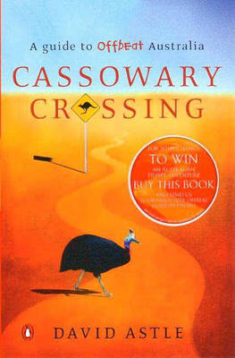 Cassowary Crossing: A Guide to Offbeat Australia (Paperback)