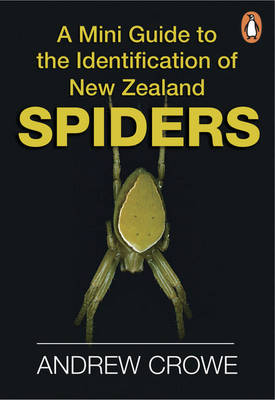 A Mini Guide to the Identification of New Zealand Spiders (Paperback)