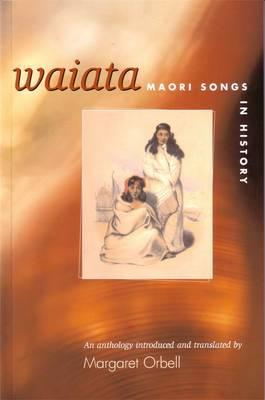Waiata Maori Songs In History (Paperback)