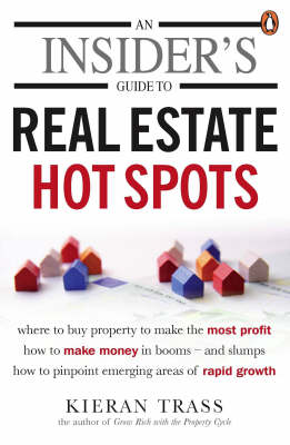 An Insider's Guide to Real Estate Hot Spots (Paperback)