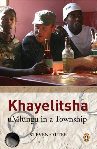 Khayelitsha: Umlungu in a Township (Paperback)