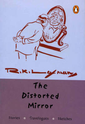 The Distorted Mirror: Stories, Travelogues, Sketches (Paperback)