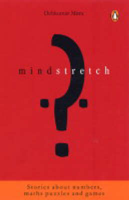 Mindstretch: Stories About Numbers, Maths Puzzles and Games (Paperback)