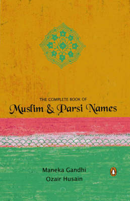 The Complete Book Of Muslim & Parsi Names (Paperback)