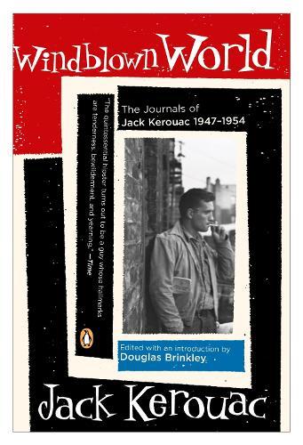 Windblown World: The Journals of Jack Kerouac, 1947-1954 (Paperback)