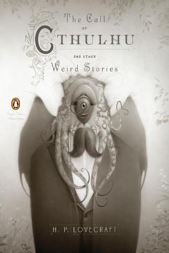 The Call of Cthulhu and Other Weird Stories (Penguin Classics Deluxe Edition) (Paperback)