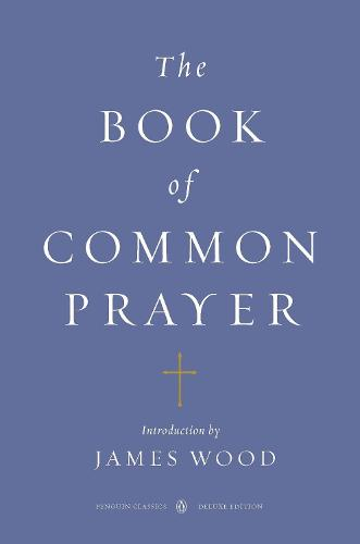 The Book of Common Prayer (Penguin Classics Deluxe Edition) (Paperback)