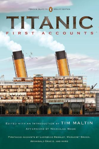 Titanic: First Accounts (Penguin Classics Deluxe Edition) (Paperback)