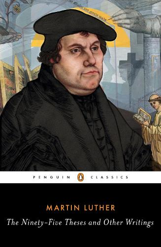 The Ninety-Five Theses and Other Writings (Paperback)