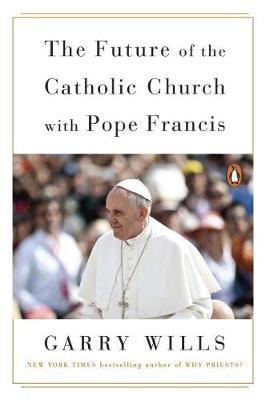 The Future Of The Catholic Church With Pope Francis (Paperback)